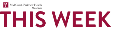 This Week Newsletter at Mid Coast–Parkview Health